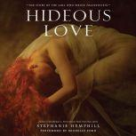 Hideous Love The Story of the Girl Who Wrote Frankenstein, Stephanie Hemphill