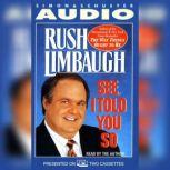 See I Told You So, Rush Limbaugh