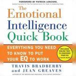 The Emotional Intelligence Quick Book, Travis Bradberry