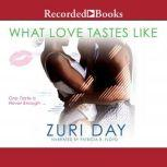 What Love Tastes Like, Zuri Day