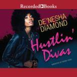 Hustlin' Divas, De'Nesha Diamond
