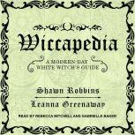 Wiccapedia A Modern-Day White Witch's Guide, Leanna Greenaway