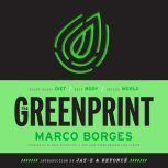 The Greenprint Plant-Based Diet, Best Body, Better World, Marco Borges