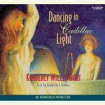 Dancing in Cadillac Light, Kimberly Willis Holt
