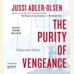 The Purity of Vengeance A Department Q Novel, Jussi Adler-Olsen