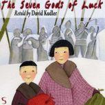 The Seven Gods of Luck A Japanese Winter Tale, David Kudler