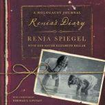 Renia's Diary A Holocaust Journal, Renia Spiegel