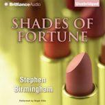 Shades of Fortune, Stephen Birmingham