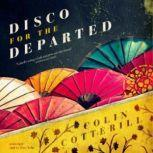 Disco for the Departed The Dr. Siri Investigations, Book 3, Colin Cotterill