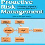 Proactive Risk Management Controlling Uncertainty in Product Development, Preston G. Smith