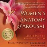Women's Anatomy of Arousal Secret Maps to Buried Pleasure, Sheri Winston