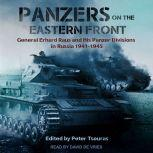 Panzers on the Eastern Front General Erhard Raus and His Panzer Divisions in Russia 1941-1945, Peter Tsouras