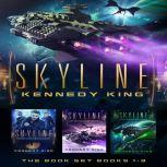 SkyLine Series Book Set Books 1, The - 3 : A Science Fantasy Adventure Series, Kennedy King