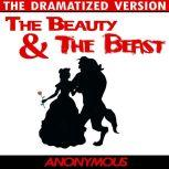 Beauty and the Beast - The Dramatized Version, Anonymous