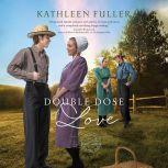 A Double Dose of Love, Kathleen Fuller