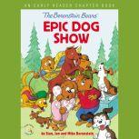 The Berenstain Bears' Epic Dog Show An Early Reader Chapter Book, Stan Berenstain
