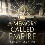 A Memory Called Empire, Arkady Martine