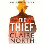 The Thief Gameshouse Novella 2, Claire North