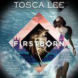 Firstborn A Progeny Novel, Tosca Lee