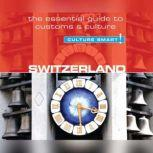 Switzerland - Culture Smart! The Essential Guide to Customs & Culture, Kendall Maycock