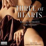 Three of Hearts Erotic Romance for Women, Kristina Wright