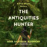 Antiquities Hunter, The A Gina Myoko Mystery, Maya Kaathryn Bohnhoff