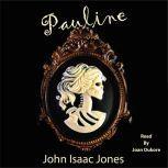 Pauline, John Isaac Jones