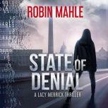 State of Denial A Lacy Merrick Thriller, Robin Mahle