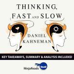 Summary: Thinking, Fast and Slow by Daniel Kahneman: Key Takeaways, Summary & Analysis Included, Ninja Reads