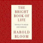 The Bright Book of Life Novels to Read and Reread, Harold Bloom