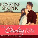 The Cowboy Next Door A This Old House Novella, Roxanne Snopek