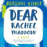 Dear Rachel Maddow, Adrienne Kisner