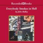 Everybody Smokes in Hell, John Ridley