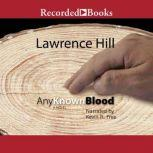 Any Known Blood, Lawrence Hill
