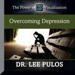 Overcoming Depression, Lee Pulos