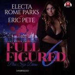 Full Figured 6, Electa Rome Parks