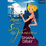 Meet Me in San Francisco Girls Weekend Away #2, Shana Gray