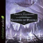 The Prince Warriors and the Swords of Rhema, Priscilla Shirer