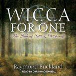 Wicca for One The Path of Solitary Witchcraft, Raymond Buckland