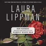 Dear Penthouse Forum (A First Draft), Laura Lippman