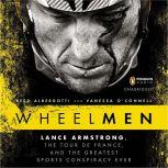 Wheelmen Lance Armstrong, the Tour de France, and the Greatest Sports Conspiracy Ever, Reed Albergotti