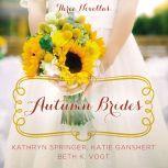 Autumn Brides A Year of Weddings Novella Collection, Kathryn Springer