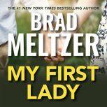 My First Lady, Brad Meltzer