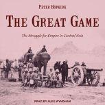 The Great Game The Struggle for Empire in Central Asia, Peter Hopkirk