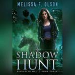 Shadow Hunt, Melissa F. Olson