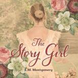 Story Girl, The, L. M. Montgomery