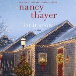 Let It Snow A Novel, Nancy Thayer
