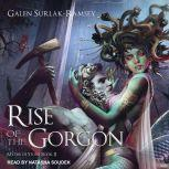 Rise of the Gorgon, Galen Surlak-Ramsey