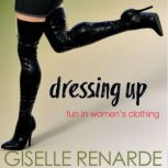 Dressing Up Fun in Women's Clothing, Giselle Renarde