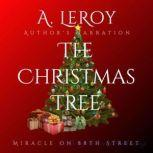 The Christmas Tree A Tale of Divine Awakening for all Ages and Seasons (The Christian Reveries Collection Book 1), A LeRoy
